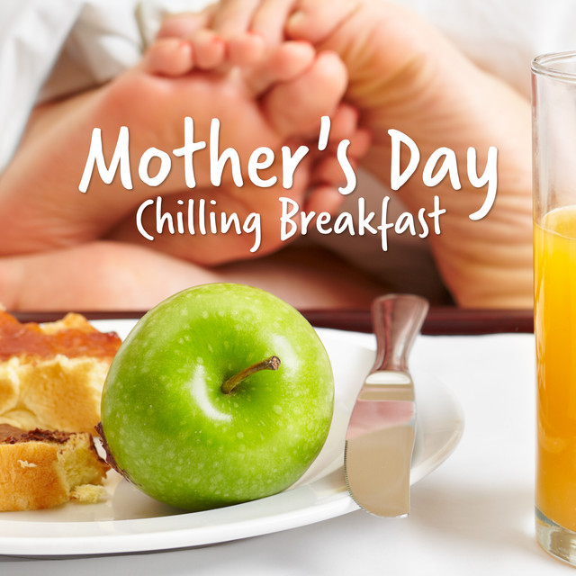 Mother's Day Chilling Breakfast