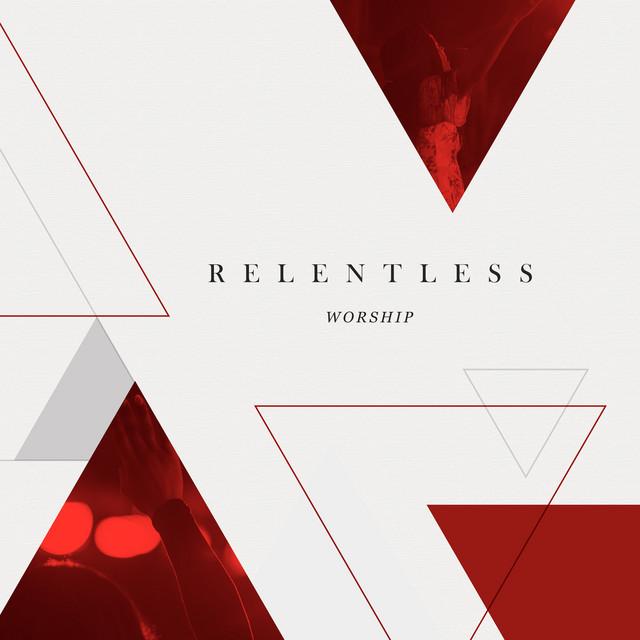 Relentless Worship