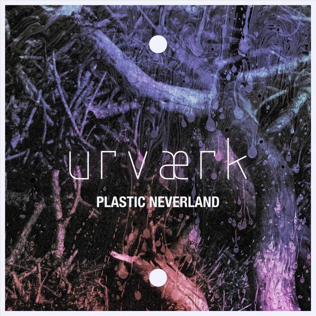 Plastic Neverland