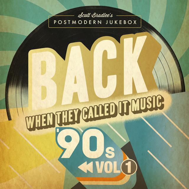 BACK When They Called It Music: The '90s, Vol. 1