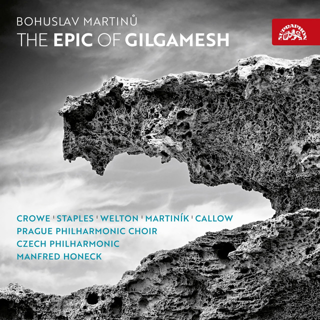 Martinů: The Epic of Gilgamesh