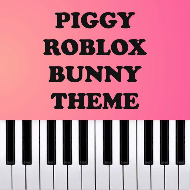 Piggy Roblox Bunny Theme Piano Version Single By Dario D