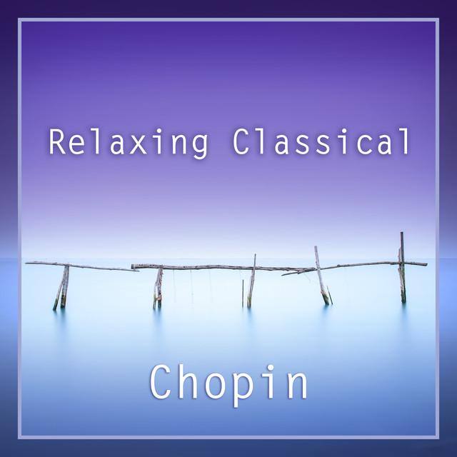 Relaxing Classical: Chopin