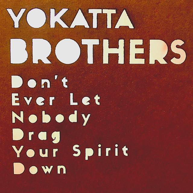 Don't Ever Let Nobody Drag Your Spirit Down