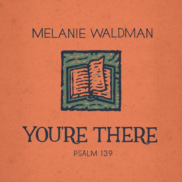 Melanie Waldman - You're There (Psalm 139)