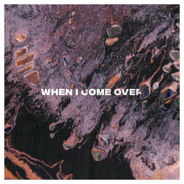 When I Come Over