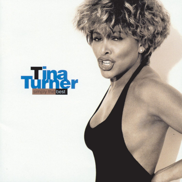 Simply The Best Compilation By Tina Turner Spotify