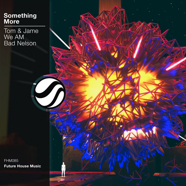 Tom & Jame & We AM & bad nelson - Something More
