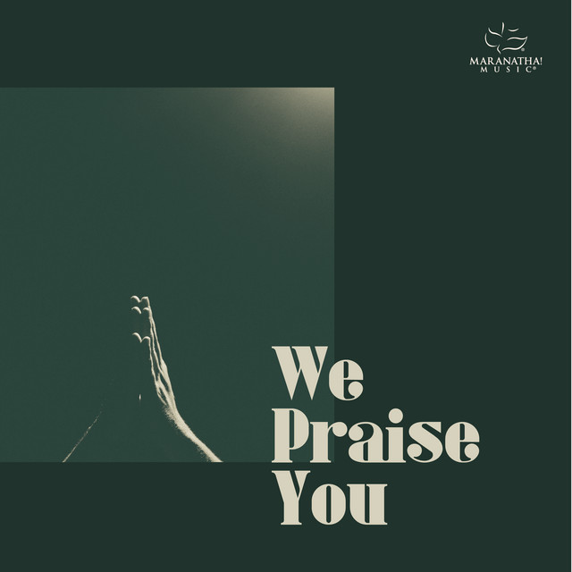 Maranatha! Music - We Praise You