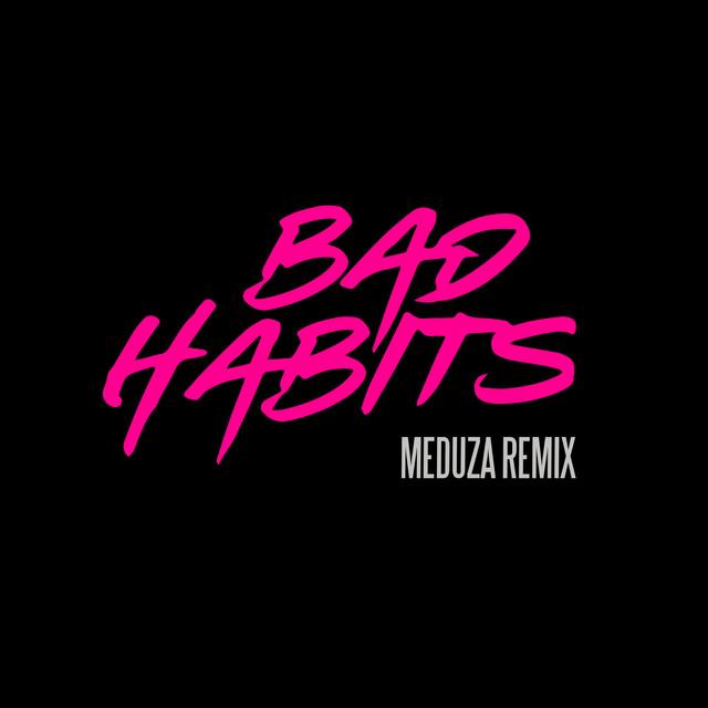 Bad Habits (MEDUZA Remix) album cover