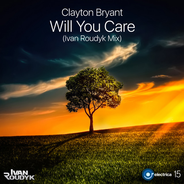 Will You Care(Ivan Roudyk Mix)