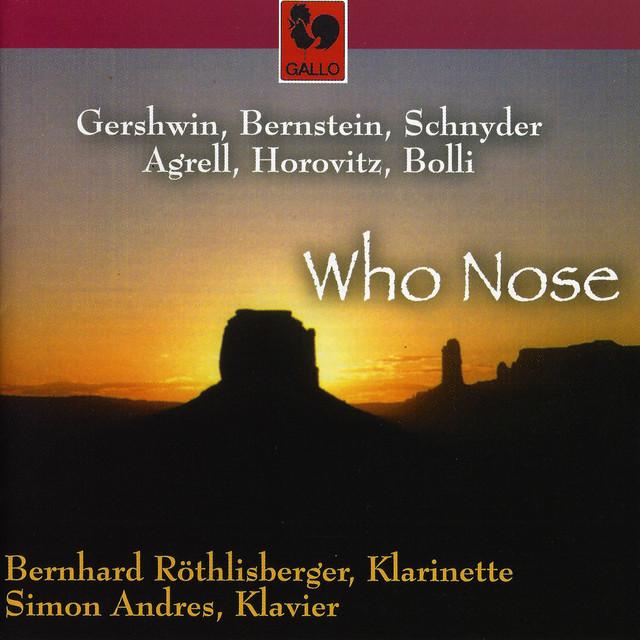 Schnyder: Who Nose & Gershwin, Bernstein, Agrell, Horovitz & Bolli