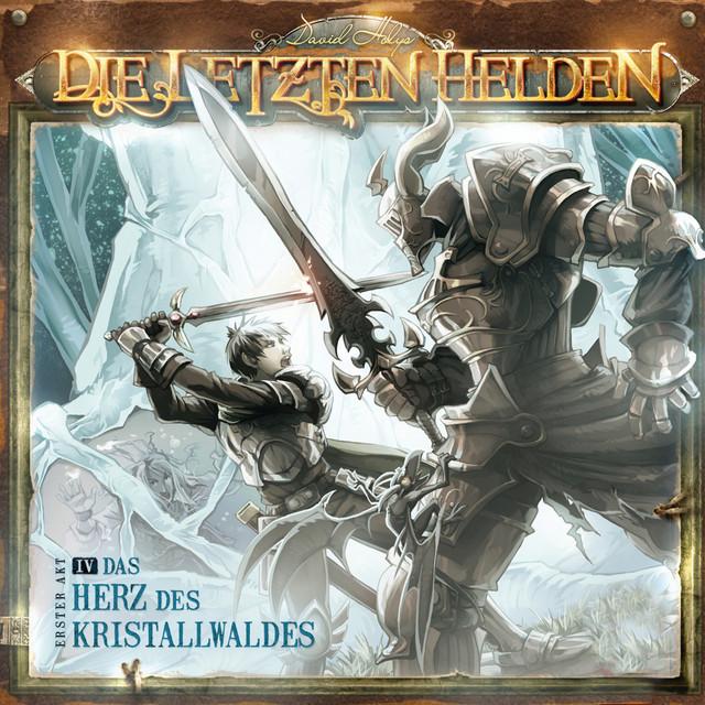 Die Letzten Helden - 04 Das Herz des Kristallwaldes Cover
