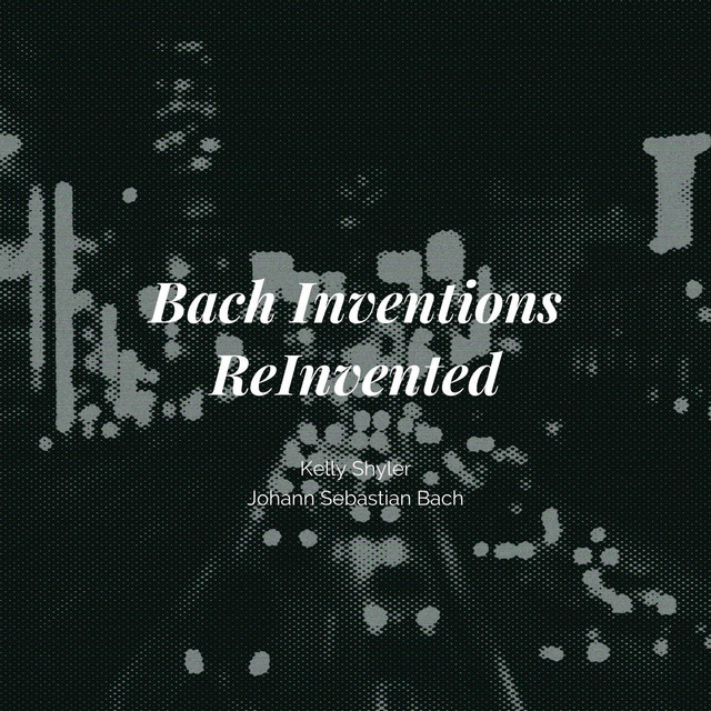 Bach Inventions ReInvented