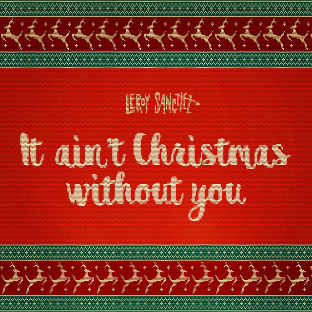 Christmas Without You.It Ain T Christmas Without You By Leroy Sanchez On Spotify