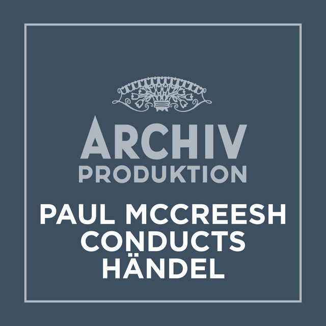 Paul McCreesh conducts Händel