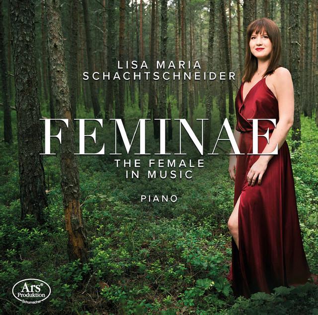 Feminae: The Female in Music - Album by Lisa Maria Schachtschneider    Spotify