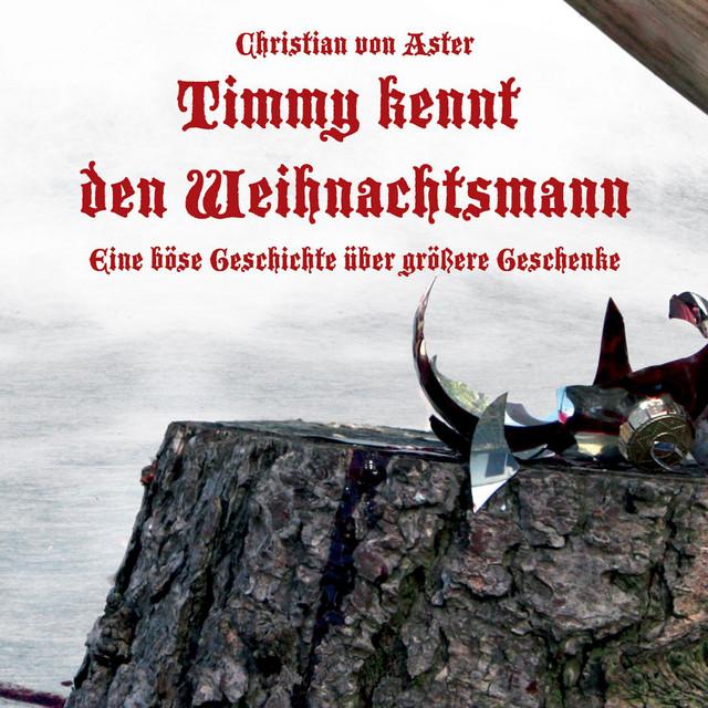 Timmy Kennt Den Weihnachtsmann - Eine Böse Geschichte Über Größere Geschenke