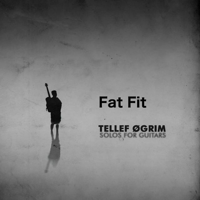 Tellef Øgrim – Fat Fit