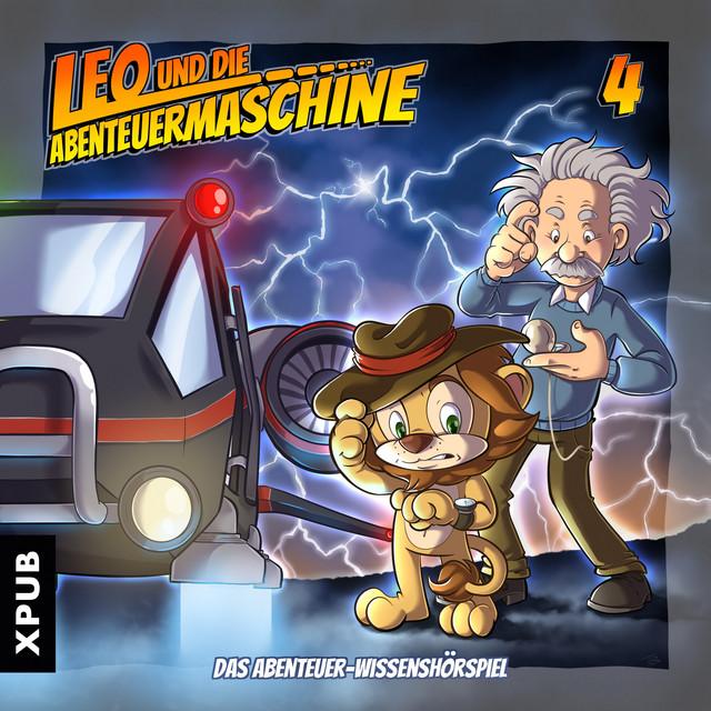 Leo und die Abenteuermaschine, Folge 4 (Das Abenteuer-Wissenshörspiel) Cover