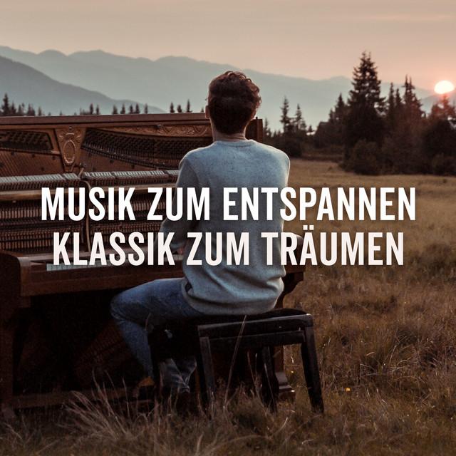 Musik zum Entspannen - Klassik zum Träumen