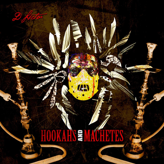 Hookahs and Machetes