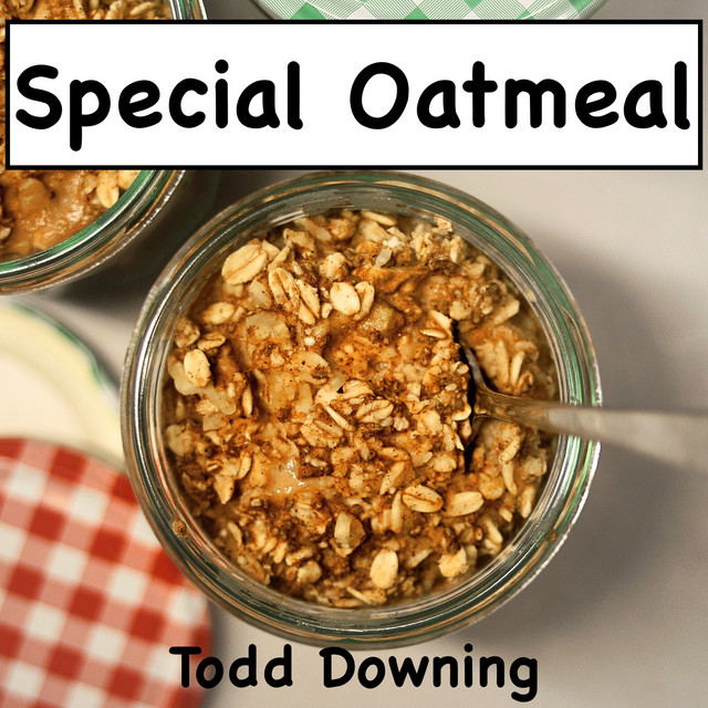 Special Oatmeal by Todd Downing