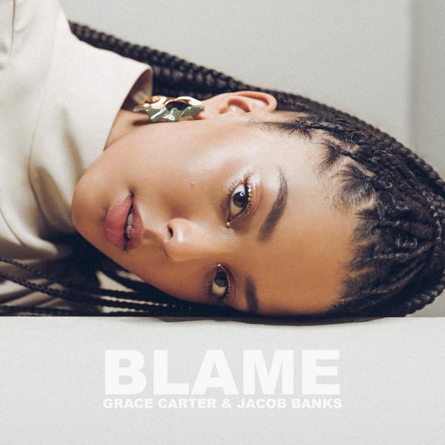Blame - Single by Grace Carter, Jacob Banks | Spotify