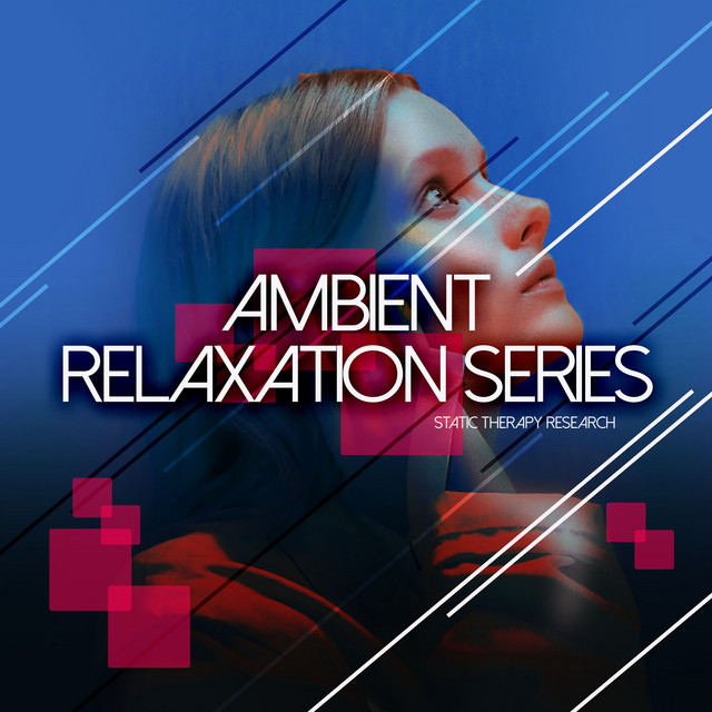 Ambient Relaxation Series