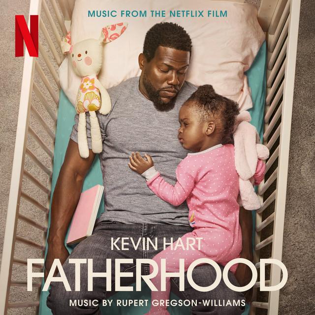 Fatherhood (Original Motion Picture Soundtrack) - Official Soundtrack