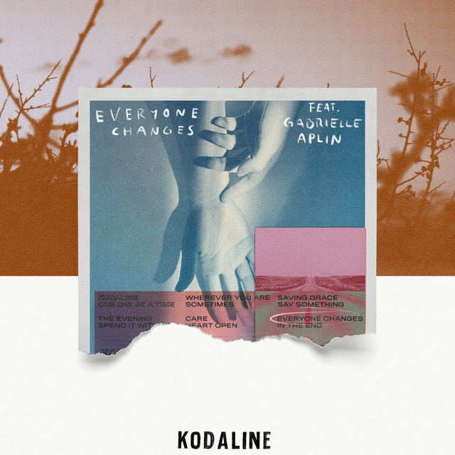 Everyone Changes (feat. Gabrielle Aplin) by Kodaline