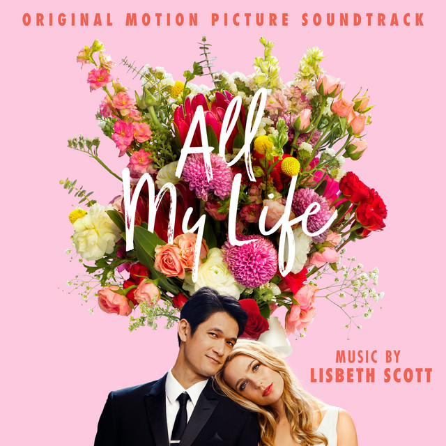 All My Life (Original Motion Picture Soundtrack) - Official Soundtrack