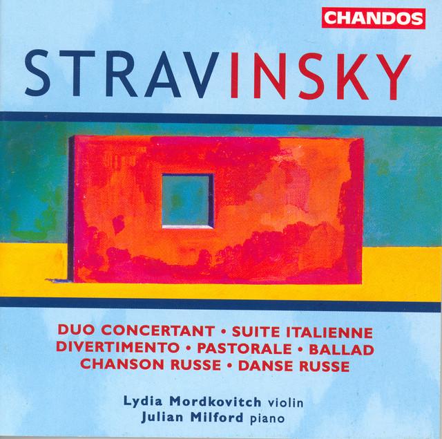 Stravinsky: Divertimento / Ballad / Pastorale / Suite Italienne / Duo Concertant / Chanson Russe