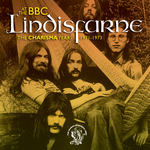 Lindisfarne At The BBC (The Charisma Years 1971-1973)