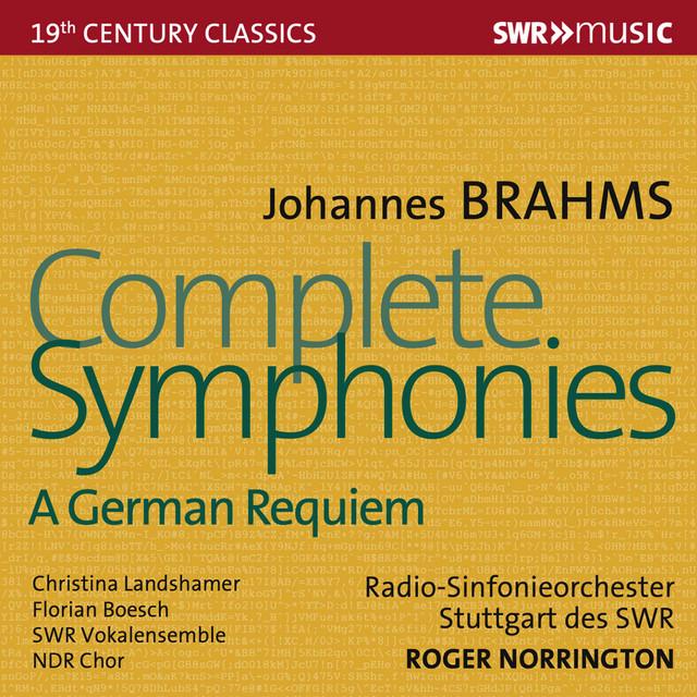 Album cover for Brahms: Complete Symphonies & Ein deutsches Requiem, Op. 45 by Johannes Brahms, Sir Roger Norrington, Stuttgart Radio Symphony Orchestra