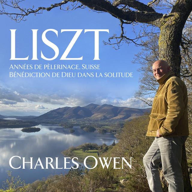 Liszt: Années de pèlerinage, Suisse Bénédiction de Dieu dans la solitude