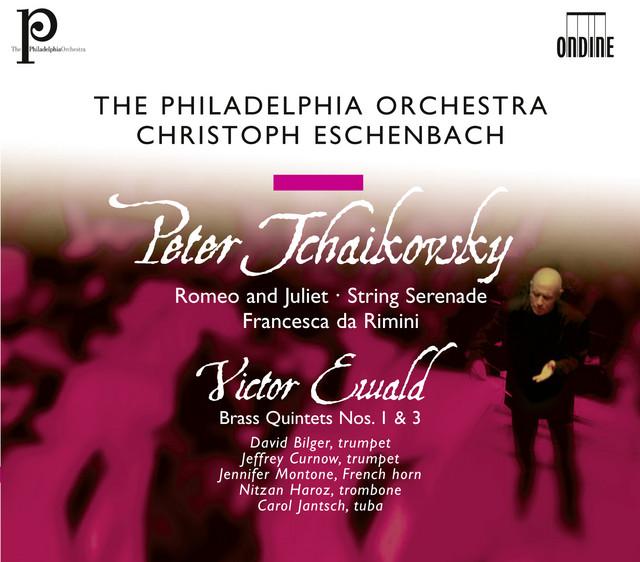 Tchaikovsky, P.I.: Romeo and Juliet / Serenade / Francesca da Rimini / Ewald, V.: Brass Quintets Nos. 1 and 3
