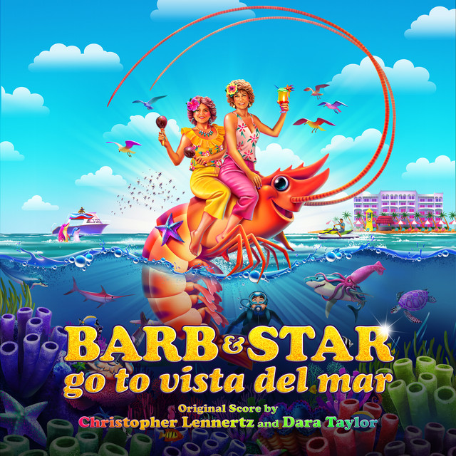 Barb & Star Go to Vista Del Mar (Original Motion Picture Soundtrack) - Official Soundtrack
