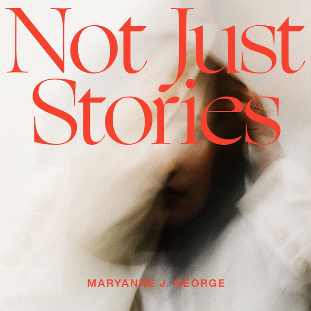 Maryanne J. George, Aaron Moses - Not Just Stories (feat. Aaron Moses)