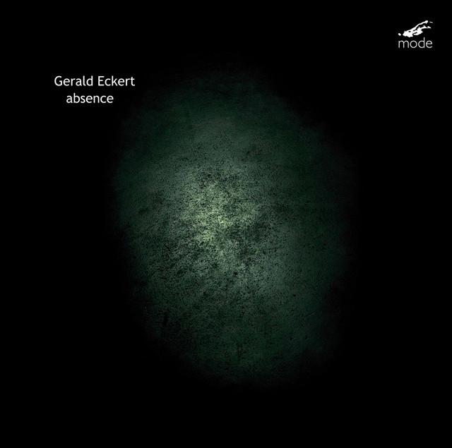Gerald Eckert: Absence
