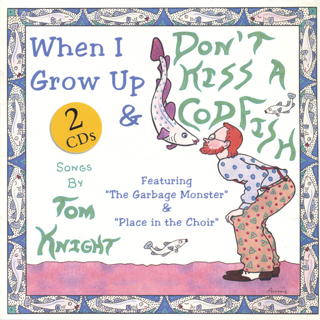 Don't Kiss A Codfish - When I Grow Up by Tom Knight