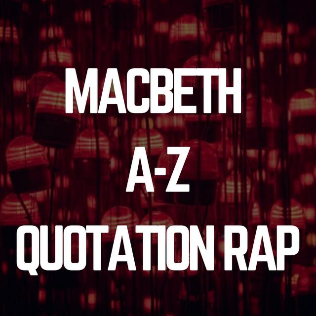 Macbeth A-Z Quotation RAP