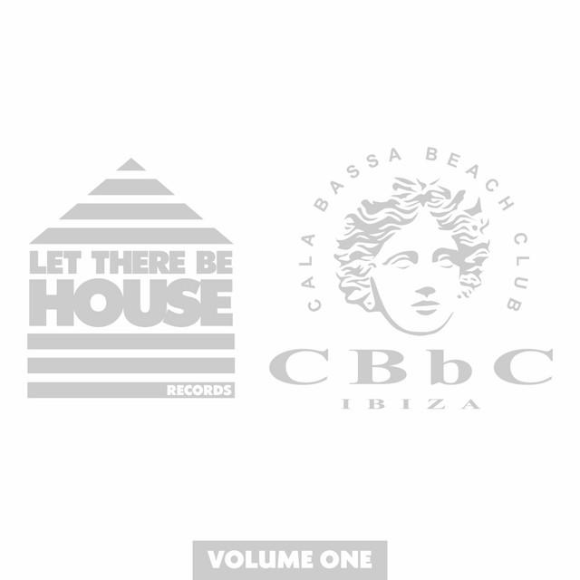 Let There Be House at CBbC Ibiza, Vol. 1