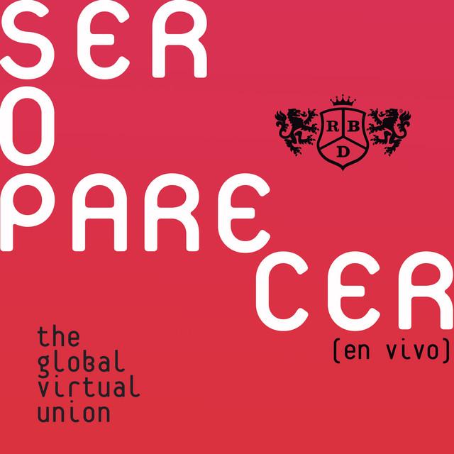 Ser O Parecer: The Global Virtual Union (En Vivo)