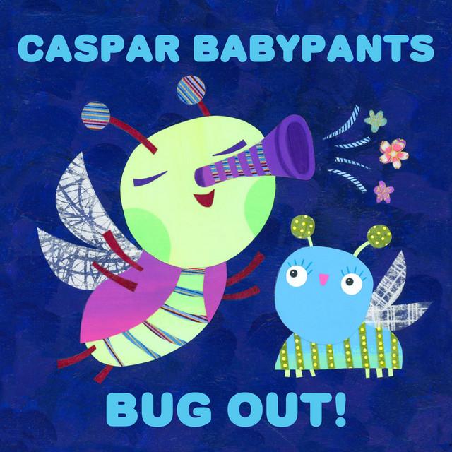 Bug out! by Caspar Babypants
