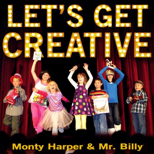 Let's Get Creative by Monty Harper