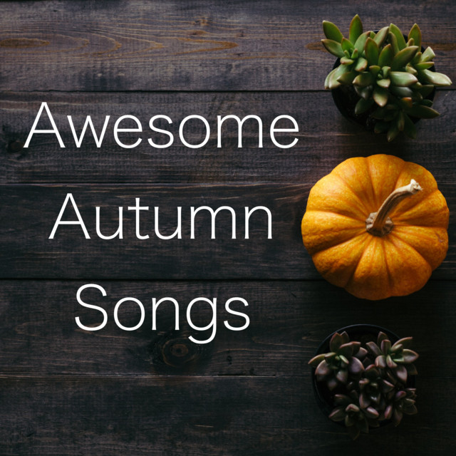 Awesome Autumn Songs