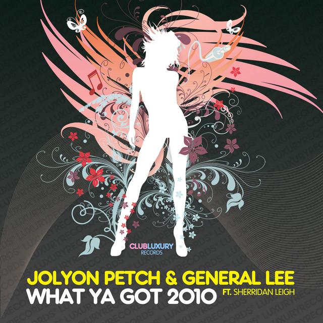 What Ya Got 2010 (feat. Sherridan Leigh) [Radio Edit]
