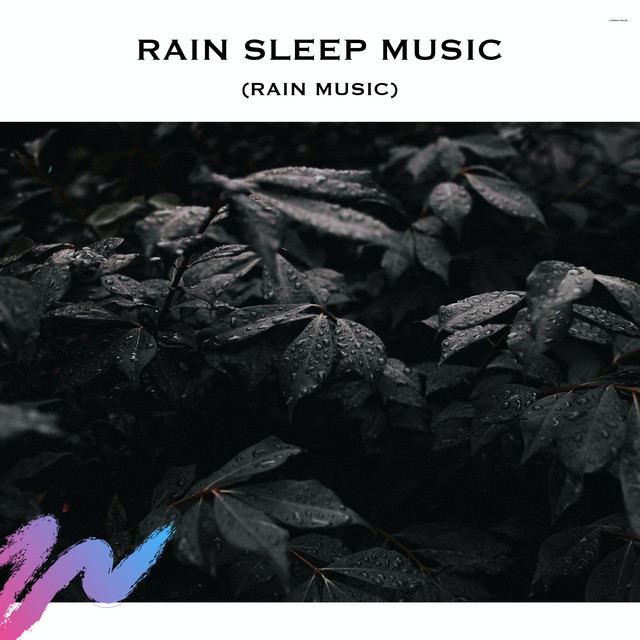 Rain Sleep Music (Rain Music)