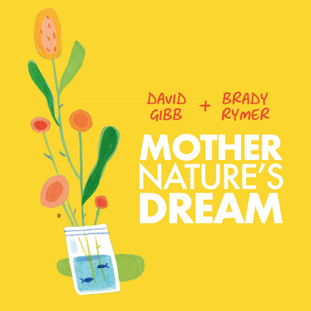 Mother Nature's Dream by Brady Rymer and the Little Band That Could